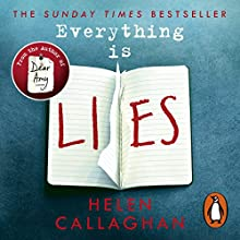Everything Is Lies Audiobook by Helen Callaghan Narrated by Anna Popplewell, Sian Thomas