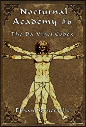 Nocturnal Academy 6 - The Da Vinci Codex