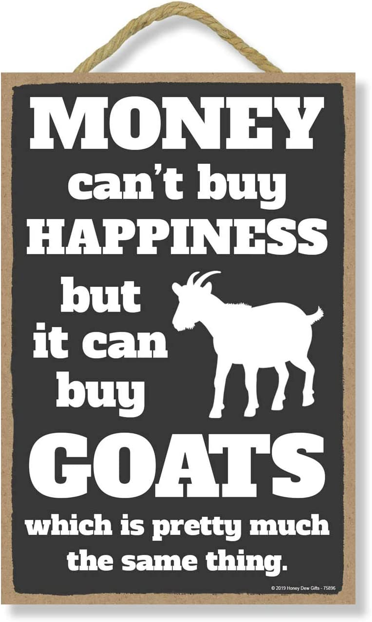 Honey Dew Gifts Goat Decor, Money Can't Buy Happiness But it Can Buy Goats 7 inch by 10.5 inch Hanging, Wall Art, Decorative Wood Sign, Funny Signs