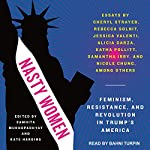 Nasty Women: Feminism, Resistance, and Revolution in Trump's America | Samhita Mukhopadhyay,Kate Harding