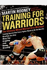 Training for Warriors: The Ultimate Mixed Martial Arts Workout Kindle Edition