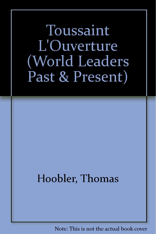 Toussaint L' Ouverture (World Leaders Past & Present)