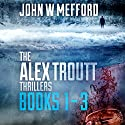 The Alex Troutt Thrillers: Books 1-3: Redemption Thriller Series Box Set Audiobook by John W. Mefford Narrated by Jodie Bentley