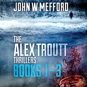 The Alex Troutt Thrillers: Books 1-3 Audiobook