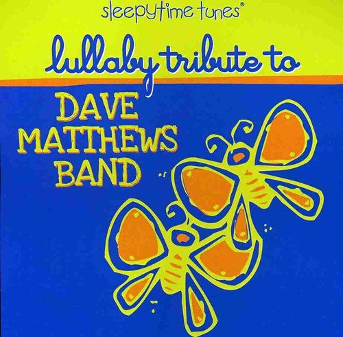Lullaby Tribute to Dave Mathews Band by Cce Ent Mod