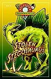 Stolen Stegosaurus (PaleoJoe s Dinosaur Detective Club)