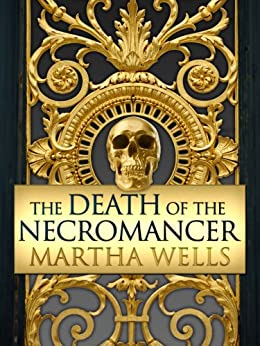 The Death of the Necromancer (English Edition) de [Wells, Martha]