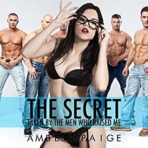 The Secret: Taken by the Men Who Raised Me Audiobook