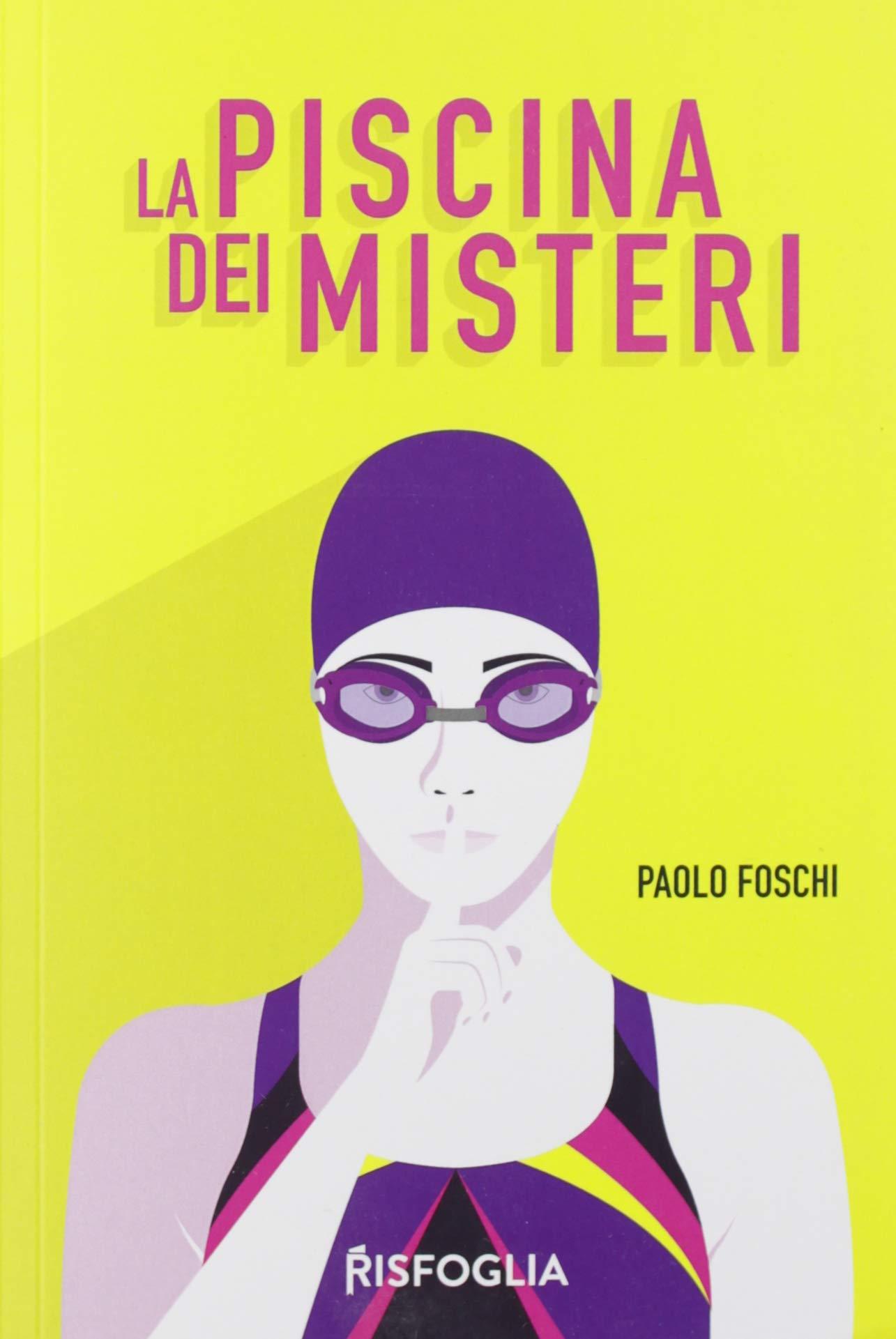 Amazon It La Piscina Dei Misteri Foschi Paolo Libri
