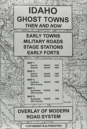 Idaho Map - Idaho, Ghost Towns, 5;Map Set Then & Now