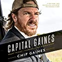 Capital Gaines: The Smart Things I've Learned by Doing Stupid Stuff Audiobook by Chip Gaines, Mark Dagostino Narrated by Chip Gaines