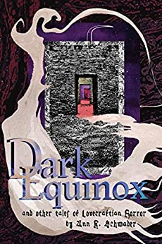 Dark Equinox and Other Tales of Lovecraftian Horror by [Schwader, Ann K.]