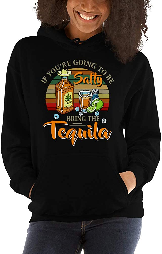TEEPOMY If Youre Going to Be Salty Bring The Tequila Unisex Hoodie