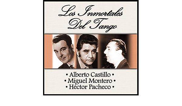 Los Inmortales del Tango by Miguel Montero & Héctor Pacheco Alberto Castillo on Amazon Music - Amazon.com