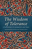 The Wisdom of Tolerance: A Philosophy of Generosity and Peace
