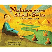 Nachshon Who Was Afraid to Swim: A Passover Story