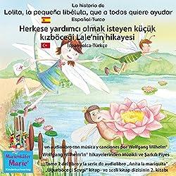 La historia de Lolita, la pequeña libélula, que a todos quiere ayudar. Español-Turco: Herkese yardimci olmak isteyen küçük kizböcegi Lale'nin hikayesi. Ispanyolca-Türkçe
