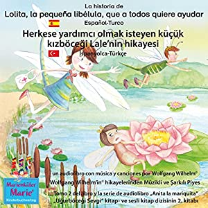 La historia de Lolita, la pequeña libélula, que a todos quiere ayudar. Español-Turco: Herkese yardimci olmak isteyen küçük kizböcegi Lale'nin hikayesi. Ispanyolca-Türkçe Performance