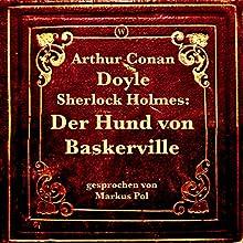 Sherlock Holmes: Der Hund von Baskerville Hörbuch von Arthur Conan Doyle Gesprochen von: Markus Pol