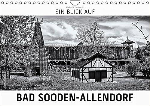 ... Auf Bad Sooden Allendorf (Wandkalender 2019 DIN A4 Quer): Ein  Ungewohnter Blick Auf Die Kurstadt Bad Sooden Allendorf In Harten Schwarz  Weiß Bildern.