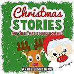Christmas Stories: Fun Christmas Stories for Kids   Arnie Lightning