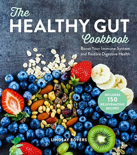 The Healthy Gut Cookbook: Boost Your Immune System and Restore Digestive Health