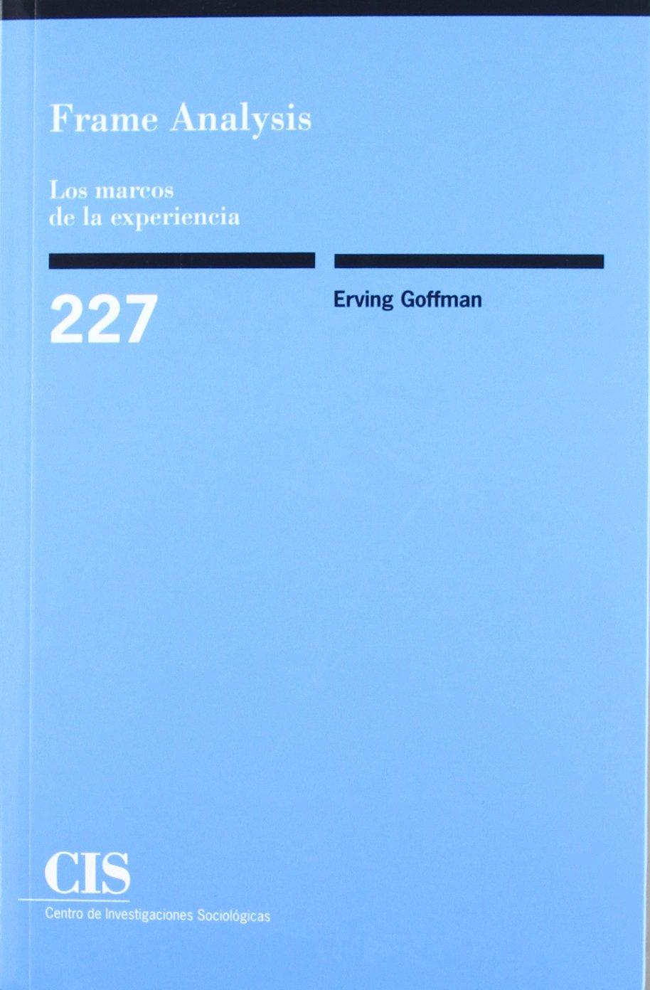 Frame Analysis. Los Marcos De La Experiencia (Spanish Edition ...