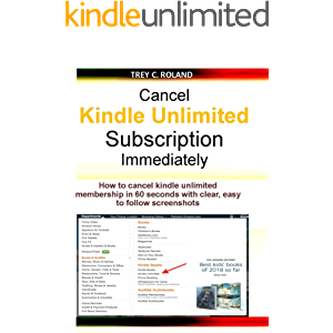 Cancel kindle Unlimited Subscription Immediately: How to cancel kindle unlimited membership in 60 seconds with clear…