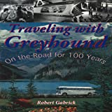 Traveling with Greyhound, Robert Gabrick, 158388310X