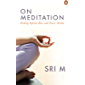 On Meditation: Finding Infinite Bliss and Power Within (English Edition)