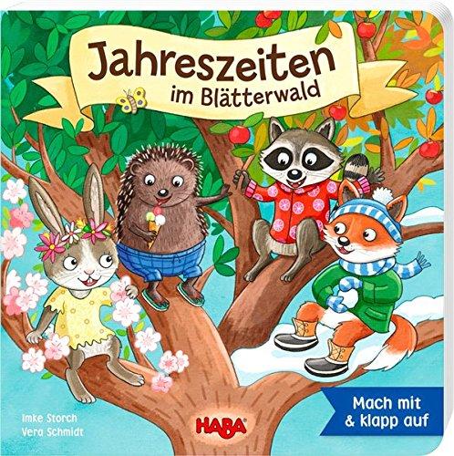 Die Jahreszeiten im Blätterwald Pappbilderbuch – 1. Februar 2018 Imke Storch Vera Schmidt Habermaass 3869142286