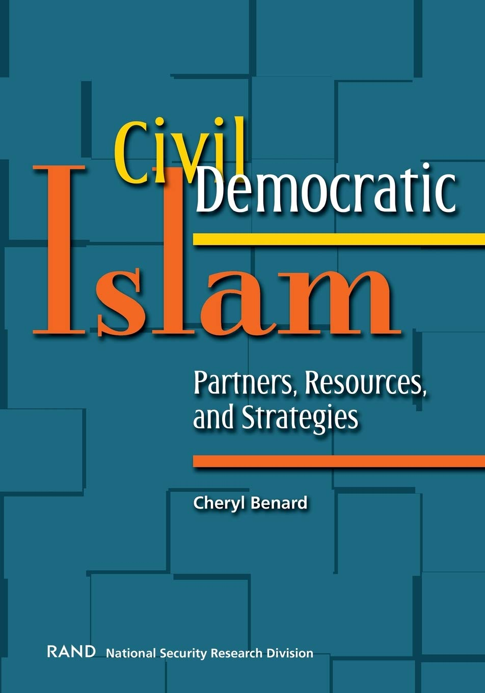 Civil Democratic Islam: Partners, Resources, and Strategies ...