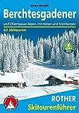 Berchtesgadener und Chiemgauer Alpen. Mit Kaisergebirge und Steinbergen. 62 Skitouren. (Rother Skitourenführer)