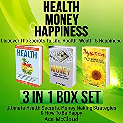 Health, Money, Happiness: Discover the Secrets to Life