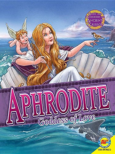 Aphrodite: Goddess of Love and Beauty (Gods and Goddesses of Ancient Greece)