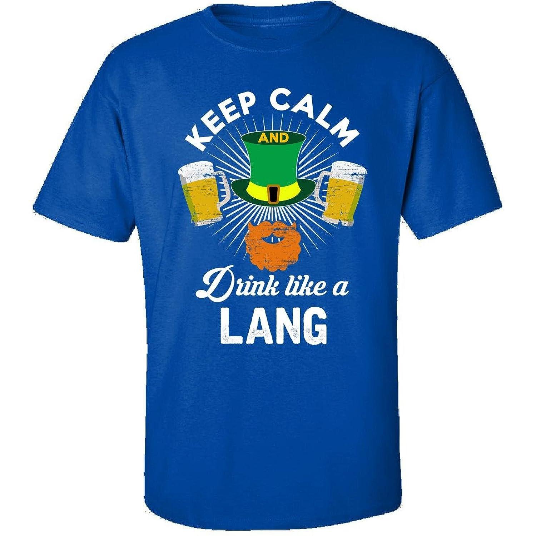 St Patricks Day Keep Calm Drink Like A Lang Gift - Adult Shirt