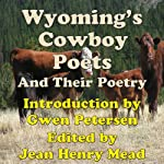 Wyoming's Cowboy Poets: And Their Poetry | Jean Henry Mead