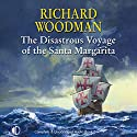 The Disastrous Voyage of the Santa Margarita Audiobook by Richard Woodman Narrated by Terry Wale