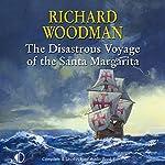 The Disastrous Voyage of the Santa Margarita | Richard Woodman