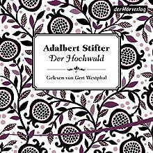 Der Hochwald Hörbuch von Adalbert Stifter Gesprochen von: Gert Westphal