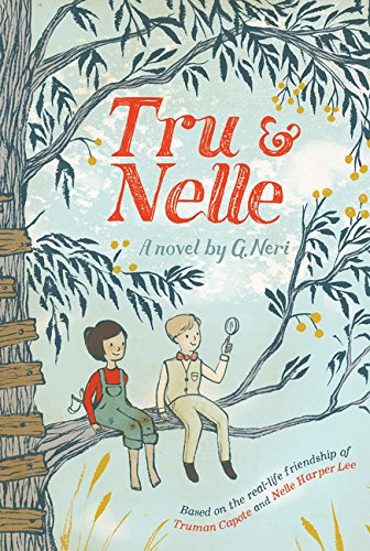 Tru & Nelle Paperback – September 5, 2017 G. Neri HMH Books for Young Readers 1328740951 Biographical - United States