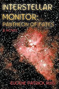 Interstellar Monitor: Pantheon of Fates by [Eugene Patrick Ruisi]