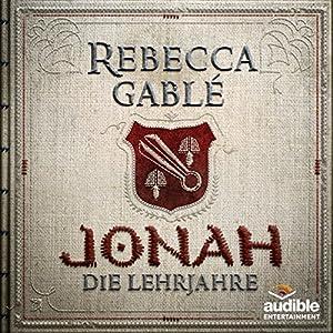 Rebecca Gablé -Jonah - Die Lehrjahre (Der König der purpurnen Stadt 1)