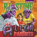 My Alien Parents Audiobook by R.L. Stine Narrated by Nick Podehl
