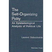 The Self-Organizing Polity: An Epistemological Analysis of Political Life