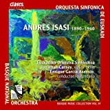 Andres Isasi: Orchestral Works - Basque Music Collection Vol. IV