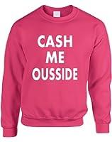 Allntrends Adult Sweatshirt Cash Me Ousside Hot Cool Popular Top