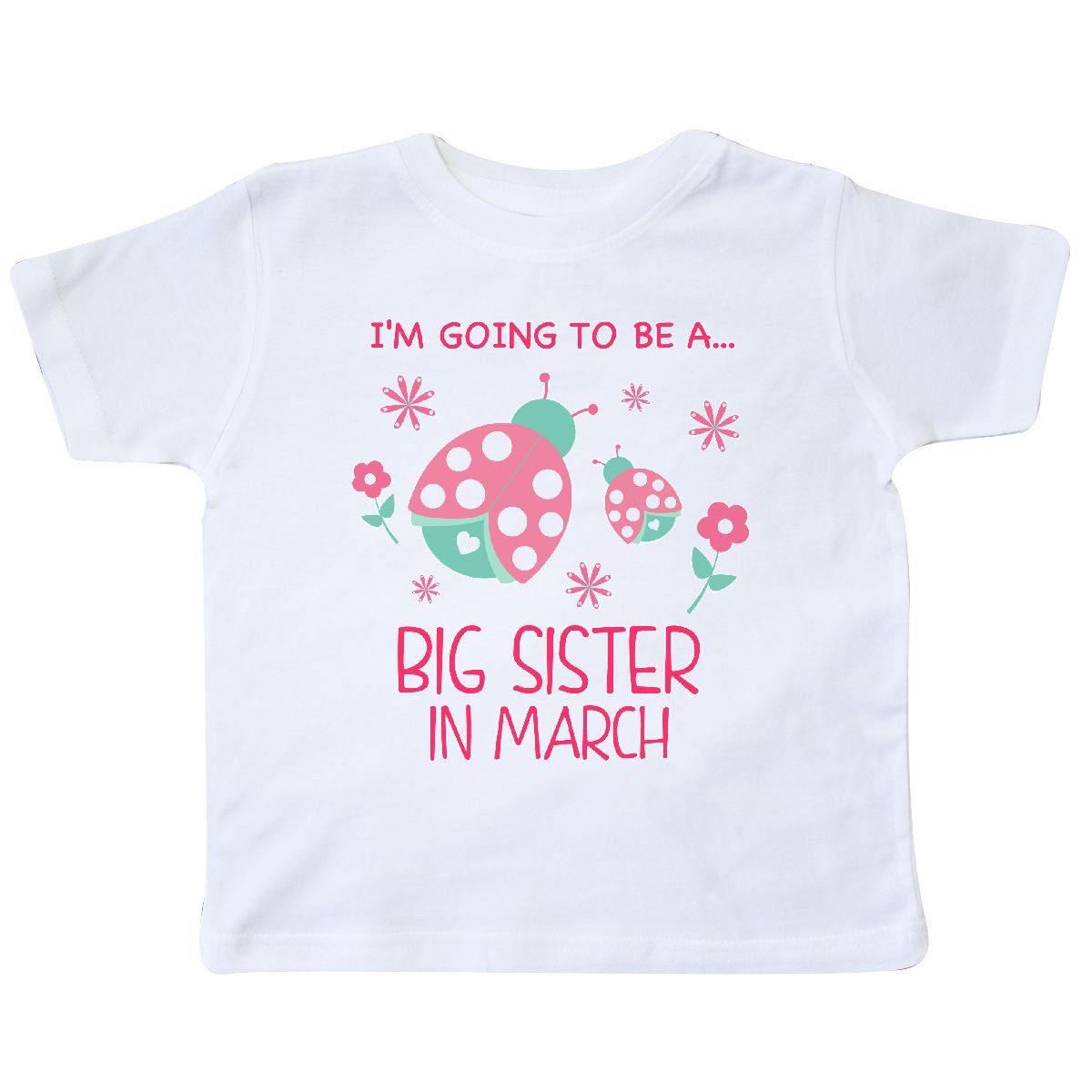 inktastic Im Going to Be a Big Sister in March Toddler T-Shirt