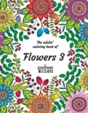 The adults' coloring book of Flowers 3: 49 of the