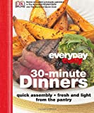 30 Minute Dinners, Dorling Kindersley Publishing Staff, 0756661897